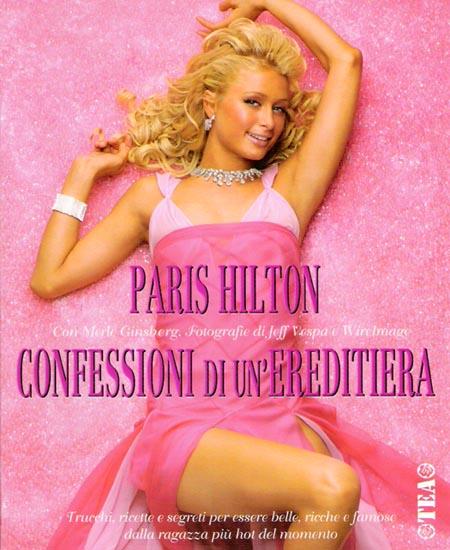 Guardaroba Di Paris Hilton.Giovedi Gnocche Confessioni Di Un Ereditiera Di Paris Hilton